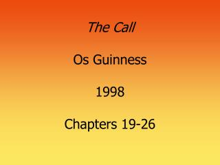 The Call  Os Guinness  1998  Chapters 19-26