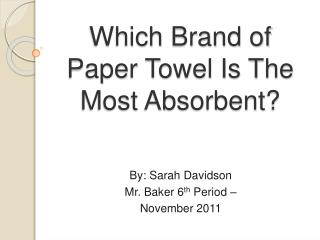 Which Brand of Paper Towel Is The Most Absorbent