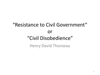 Resistance to Civil Government  or  Civil Disobedience