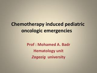Chemotherapy induced pediatric oncologic emergencies