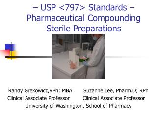 USP 797 Standards   Pharmaceutical Compounding Sterile Preparations