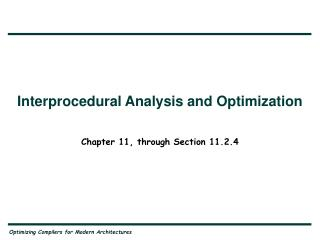 Interprocedural Analysis and Optimization
