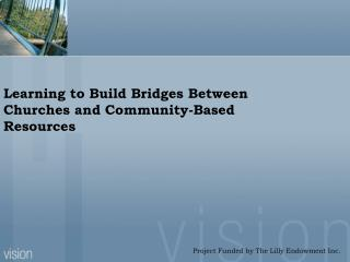 Learning to Build Bridges Between Churches and Community-Based Resources
