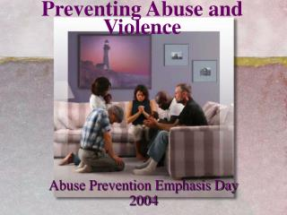 Preventing Abuse and Violence