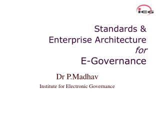 Standards   Enterprise Architecture  for E-Governance