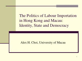 The Politics of Labour Importation in Hong Kong and Macau: Identity, State and Democracy