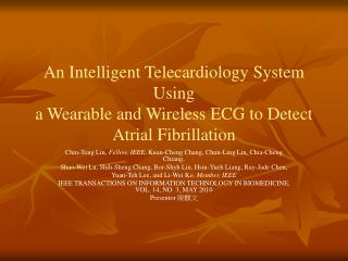 An Intelligent Telecardiology System Using a Wearable and Wireless ECG to Detect Atrial Fibrillation