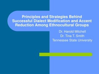 Principles and Strategies Behind Successful Dialect Modification and Accent Reduction Among Ethnocultural Groups