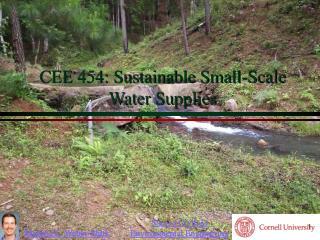 CEE 454: Sustainable Small-Scale Water Supplies