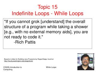 Topic 15 Indefinite Loops - While Loops