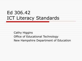 Ed 306.42  ICT Literacy Standards