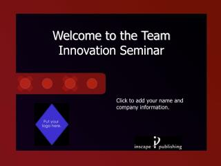Welcome to the Team  Innovation Seminar