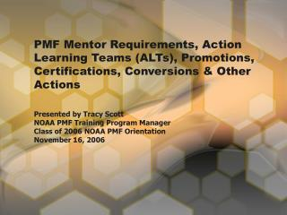 PMF Mentor Requirements, Action Learning Teams ALTs, Promotions, Certifications, Conversions  Other Actions