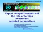 Export competitiveness and  the role of foreign  investment:  selected perspectives