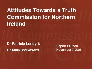 Attitudes Towards a Truth Commission for Northern Ireland