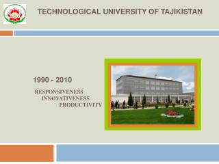 TECHNOLOGICAL UNIVERSITY OF TAJIKISTAN