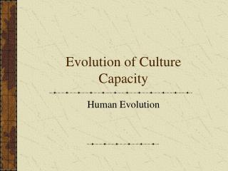 Evolution of Culture Capacity