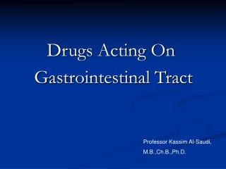 Drugs Acting On  Gastrointestinal Tract