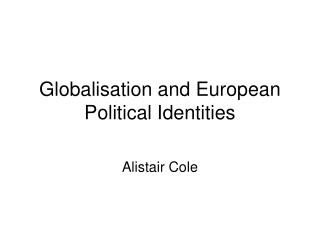 Globalisation and European Political Identities