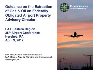 Guidance on the Extraction of Gas  Oil on Federally Obligated Airport Property Advisory Circular  FAA Eastern Region 35t
