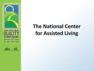 The National Center  for Assisted Living