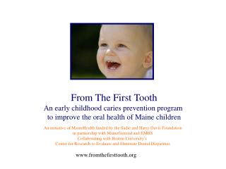 From The First Tooth An early childhood caries prevention program  to improve the oral health of Maine children