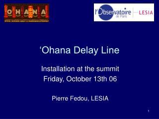 Ohana Delay Line