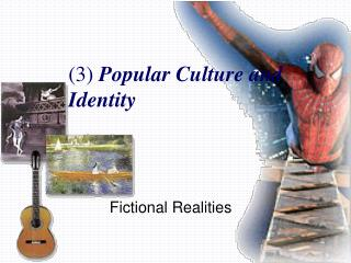 3 Popular Culture and Identity