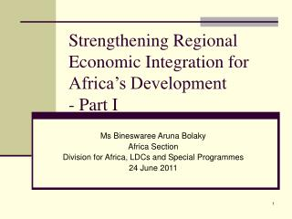 Strengthening Regional Economic Integration for Africa s Development - Part I