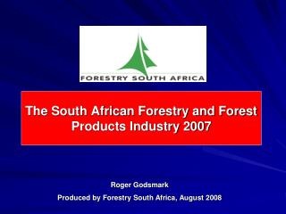 The South African Forestry and Forest Products Industry 2007