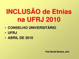 INCLUS O de Etnias na UFRJ 2010