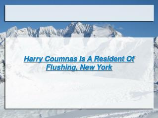 harry coumnas is a resident of flushing, new york