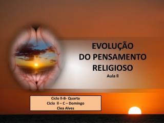EVOLU  O  DO PENSAMENTO  RELIGIOSO Aula ll
