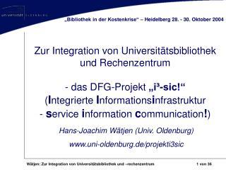 Zur Integration von Universit tsbibliothek und Rechenzentrum  - das DFG-Projekt  i -sic  Integrierte Informationsinfrast