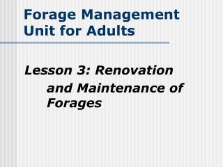 Forage Management  Unit for Adults