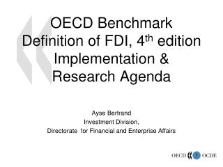 OECD Benchmark Definition of FDI, 4th edition Implementation  Research Agenda
