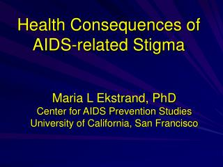 Health Consequences of AIDS-related Stigma
