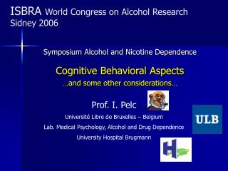 ISBRA World Congress on Alcohol Research Sidney 2006