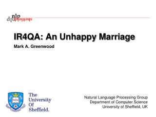 IR4QA: An Unhappy Marriage Mark A. Greenwood