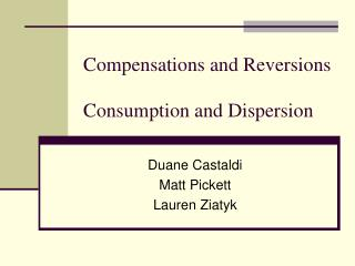Compensations and Reversions   Consumption and Dispersion