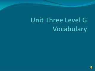 Unit Three Level G Vocabulary