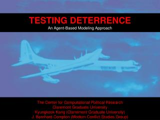 TESTING DETERRENCE An Agent-Based Modeling Approach