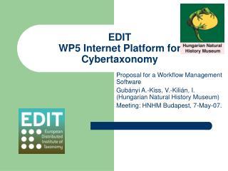 EDIT  WP5 Internet Platform for Cybertaxonomy