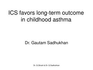 ICS favors long-term outcome in childhood asthma