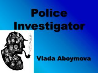 Police Investigator