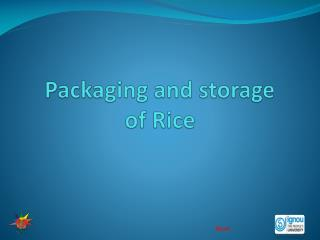 Packaging and storage  of Rice