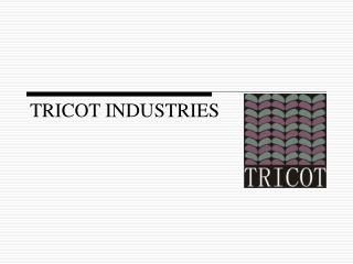 TRICOT INDUSTRIES