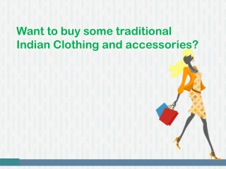 Want to buy traditional Indian clothing