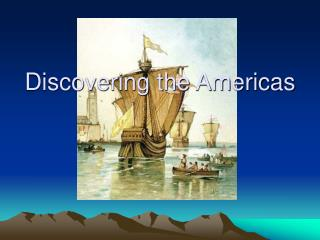Discovering the Americas