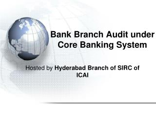 Bank Branch Audit under Core Banking System